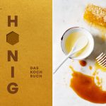 Honig - Das Kochbuch von Eva Derndorfer und Elisabeth Fischer, erschienen im Brandstätter Verlag
